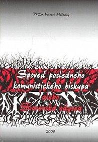 Spoveď posledného komunistického biskupa alebo Slovenská odysea