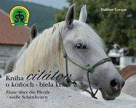 Kniha citátov o koňoch - biela krása Zitate über die Pferde - weiße Schönheiten
