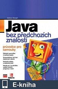 Java bez předchozích znalostí (E-KNIHA)