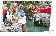 Kalendář 2013 stolní - Tipy na výlety s dětmi, 23,1 x 14,5 cm
