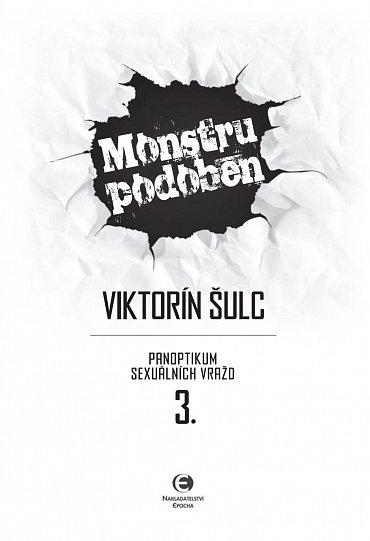 Náhled Monstru podoben - Panoptikum sexuálních vražd 3.