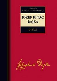 Jozef Ignác Bajza Dielo