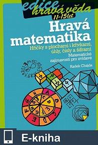 Hravá matematika: Hříčky s plochami i křivkami, úhly, čísly a šiframi (E-KNIHA)