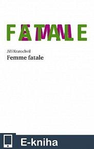Femme fatale (E-KNIHA)