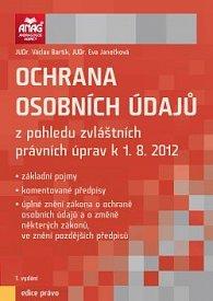 Ochrana osobních údajů z pohledu zvláštních právních úprav k 1. 8. 2012