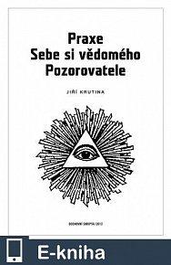 Praxe Sebe si vědomého pozorovatele (E-KNIHA)