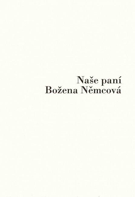 Náhled Já se tam vrátím / Naše paní Božena Němcová / Tvář