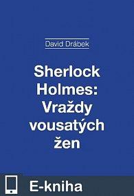 Sherlock Holmes: Vraždy vousatých žen (E-KNIHA)