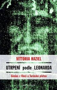 Utrpení podle Leonarda - Génius z Vinci a Turínské plátno