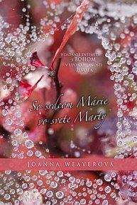 So srdcom Márie vo svete Marty