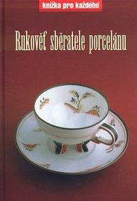 Rukověť sběratele porcelánu