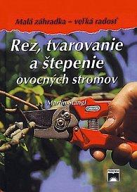 Rez, tvarovanie a štepenie ovocných stromov