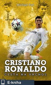 Cristiano Ronaldo: cesta na vrchol (E-KNIHA)