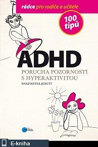 ADHD - 100 tipů pro rodiče a učitele (E-KNIHA)