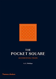 The Pocket Square: 22 Essential Folds