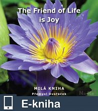 The Friend of Life is Joy (E-KNIHA)