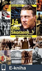 Já, Otto Skorzeny...! (E-KNIHA)