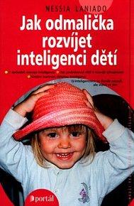Jak odmalička rozvíjet inteligenci dětí