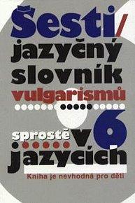 Šestijazyčný slov.vulgarismů