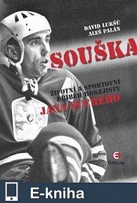 Souška - Životní a sportovní příběh hokejisty Jana Suchého (E-KNIHA)