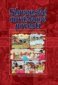 Slovenské obrázkové povesti Ondreja Sliackeho a Mariána Čapku