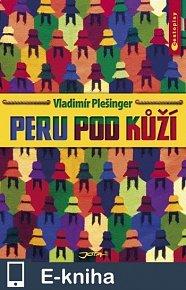 Peru pod kůží (E-KNIHA)
