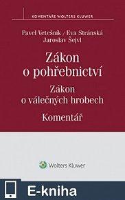 Zákon o pohřebnictví (č. 256/2001 Sb.), zákon o válečných hrobech (č. 122/2004 Sb.) - Komentář (E-KNIHA)