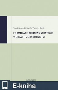 Formulace business strategie v oblasti zdravotnictví (E-KNIHA)