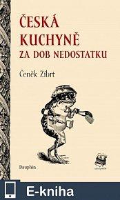Česká kuchyně za dob nedostatku (E-KNIHA)