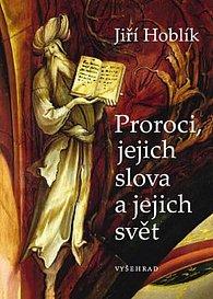 Proroci, jejich slova a jejich svět