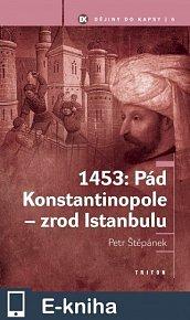 1453: Pád Konstantinopole - zrod Istanbulu (E-KNIHA)