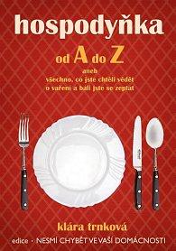 Hospodyňka od A do Z aneb všechno co jste chtěli vědět o vaření a báli jste se zeptat