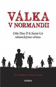 Válka v Normandii - Ode Dne D k Saint-Lô německýma očima