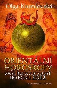Orientální horoskopy - vše o budoucnosti do roku 2012