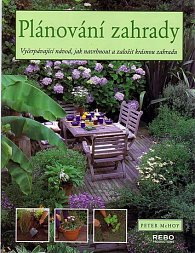 Plánování zahrady - Vyčerpávající návod, jak navrhnout a založit krásnou zahradu