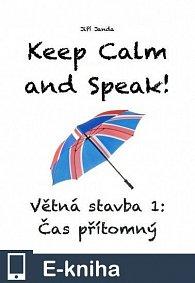Keep Calm and Speak! Větná stavba 1: Čas přítomný (E-KNIHA)