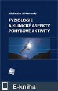 Fyziologie a klinické aspekty pohybové aktivity (E-KNIHA)