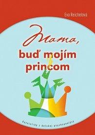 Mama, buď mojim princom
