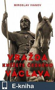 Vražda Václava, knížete českého (E-KNIHA)
