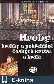 Hroby, hrobky a pohřebiště češkých knížat a králů (E-KNIHA)