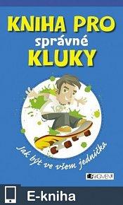 Kniha pro správné kluky (E-KNIHA)