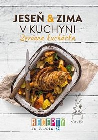 Recepty zo života 34 Jeseň&zima v kuchyni
