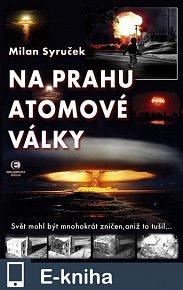 Na prahu atomové války (E-KNIHA)