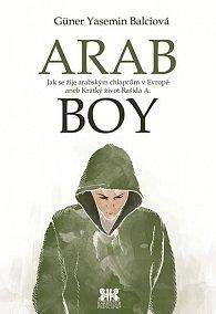 Arabboy - Jak se žije arabským chlapcům v Evropě aneb Krátký život Rašída A.
