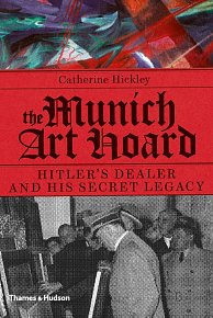 The Munich Art Hoard: Hitler's Dealer and His Secret Legacy