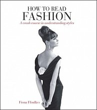 How to Read Fashion : A Crash Course in Understanding Styles