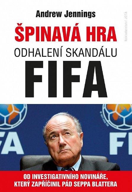 Náhled Špinavá hra - Odhalení skandálu FIFA
