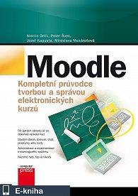 Moodle Kompletní průvodce tvorbou a správou elektronických kurzů (E-KNIHA)