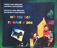 Mít tak psa - To have a dog