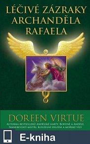 Léčivé zázraky archanděla Rafaela (E-KNIHA)